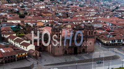 Cusco Cathedral ( Catedral Del Cuzco ), Plaza De Armas, Cusco By Drone